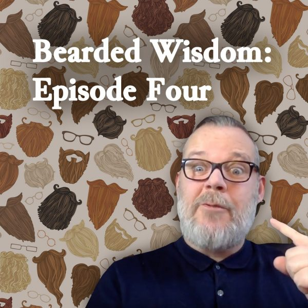 Bearded Wisdom Espisode4